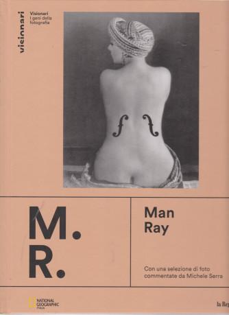 Visionari -I geni della fotografia - Man Ray  - n. 6 - copertina rigida