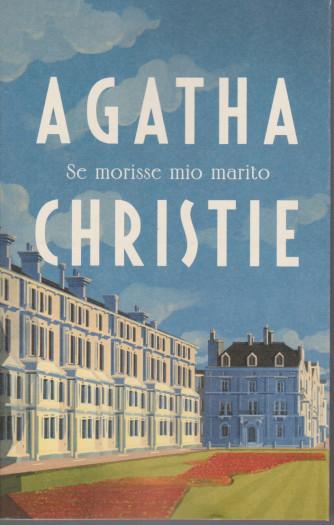I grandi autori - n. 18 - Agatha Christie -Se morisse mio marito -   27/4/2021- settimanale - 276  pagine