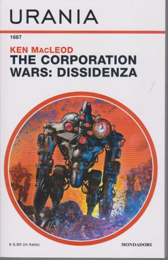 Urania - n. 1687 - Ken MacLeod - The corporation wars: dissidenza - mensile - febbraio 2021