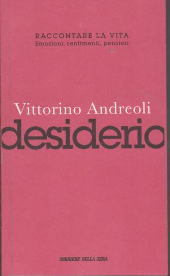 Vittorino Andreoli - Desiderio - n. 6 - settimanale