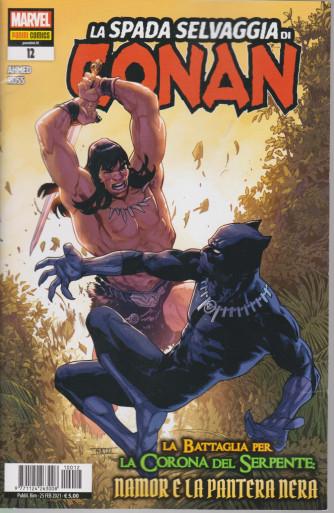 La spada selvaggia di Conan - La battaglia per la corona del serpente - Namor e la pantera nera - n. 12 - bimestrale -25 febbraio 2021