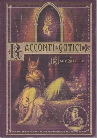 Racconti gotici - di Mary Shelley - n. 25 - settimanale - 23/7/2021 - copertina rigida