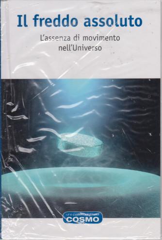 Una passeggiata nel cosmo -Il freddo assoluto  - n. 24  - settimanale -9/7/2021- copertina rigida