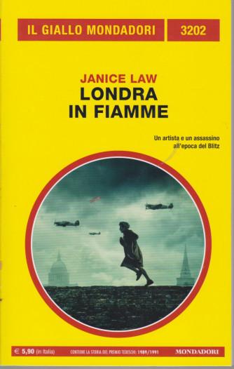 Il giallo Mondadori - n. 3202  -Janice Law - Londra in fiamme- aprile  2021 - mensile
