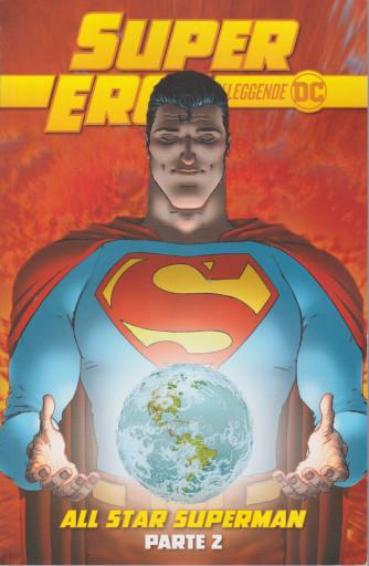 Super eroi - Le leggende - All star superman - parte 2 - n. 4 - settimanale