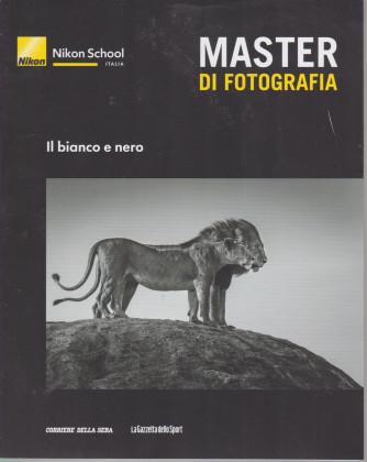Master di fotografia -Il bianco e il nero   n. 8  -  settimanale
