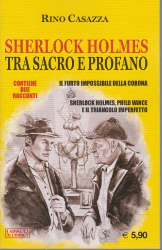 Crimen - Sherlock Holmes - Tra sacro e profano - n. 17 -marzo 2021 - mensile