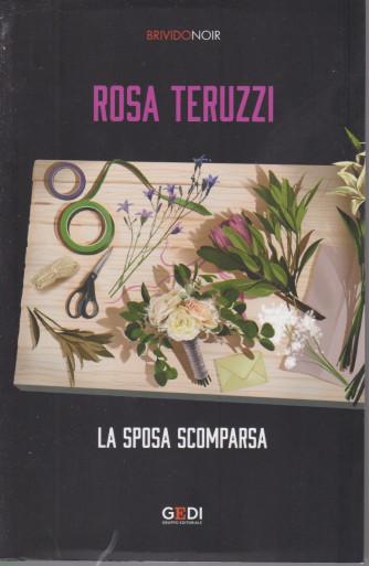 Brivido Noir -Rosa Teruzzi - La sposa scomparsa- n. 40- settimanale - 4/3/2021 -188  pagine