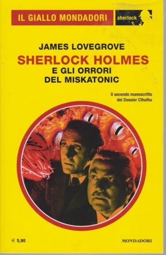 Il giallo Mondadori - Sherlock Holmes  e gli orrori del Miskatonic  - n. 82 -giugno  2021 - mensile