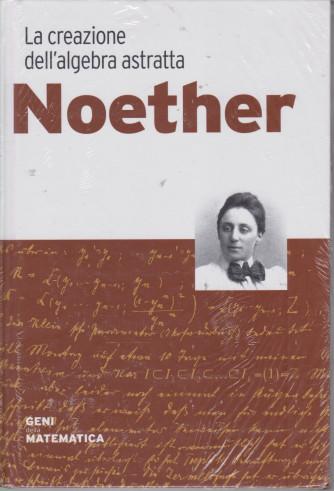 Geni della matematica -Noether - n. 19 - settimanale- 23/7/2021 - copertina rigida
