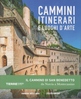 Cammini itinerari e luoghi d'arte -Il cammino di San Benedetto da Norcia a Montecassino  - n. 3  - settimanale -
