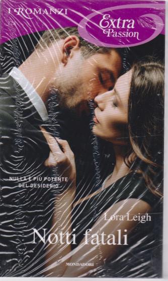 I Romanzi Extra Passion  - Notti fatali - n. 128- mensile - agosto 2021