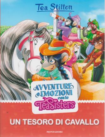 I Libri di Donna Moderna -Tea Stilton -  n. 6 -Avventure e emozioni con le Tea Sisters -Un tesoro di cavallo  - 1/6/2021- settimanale -117 pagine