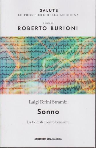 Salute -Sonno  - Luigi Ferini Strambi - A cura di Roberto Burioni - n.9 - settimanale - 138  pagine