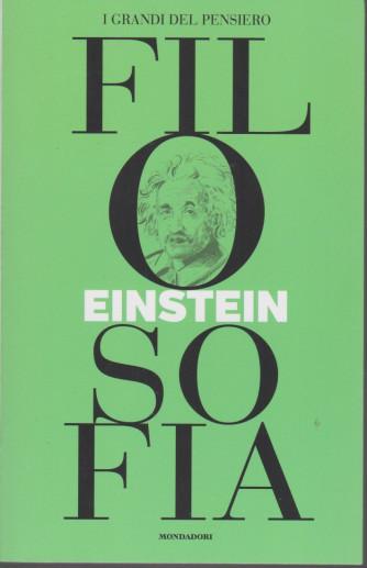 I grandi del pensiero - Filosofia - n. 10 - Einstein  - 21/5/2021 - settimanale - 158 pagine