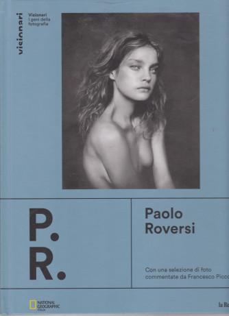 Visionari -I geni della fotografia - Paolo Roversi- n. 9 - copertina rigida