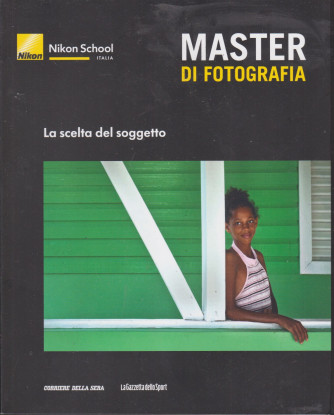 Master di fotografia -La scelta del soggetto -    n. 10  -  settimanale