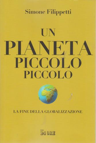 I libri del Sole 24 Ore - Un pianeta piccolo piccolo - Simone Filippetti - n. 1/2021 - mensile