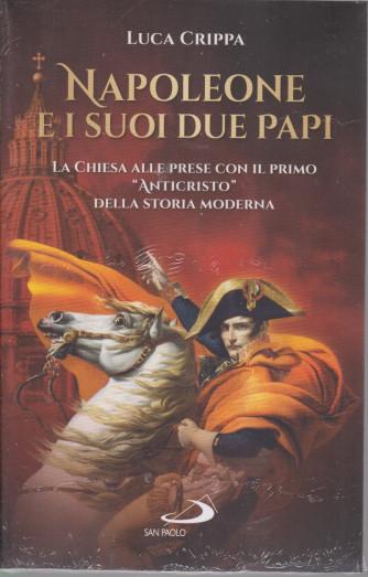 Napoleone e i suoi due papi - Luca Crippa - settimanale