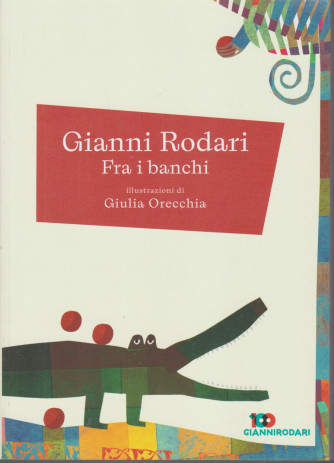 Gianni Rodari - Fra i banchi - n. 21 - settimanale - 147  pagine