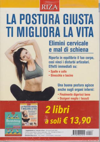 I manuali di Riza - n. 26-  -  La postura giusta ti migliora la vita- giugno - luglio  2021 + Stretching - La ginnastica indispensabile che cura e ringiovanisce - 2 volumi