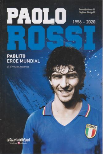 Paolo Rossi 1956-2020 - Pablito eroe mundial -  mensile - 97 pagine