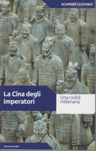 Scoprire la storia - n.25  -La Cina degli imperatori  -8/6/2021- settimanale - 159  pagine