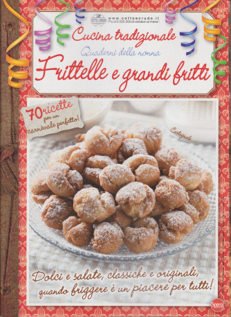 Cucina Tradizionale Extra - Quaderni della nonna - Frittelle e grandi fritti  - n. 72 - bimestrale - febbraio - marzo 2021