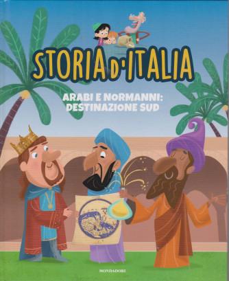 Storia d'Italia - Arabi e Normanni: destinazione sud  - n. 17 - 8/12/2020 - settimanale - copertina rigida