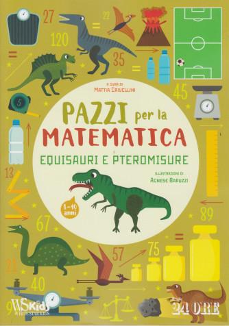 Pazzi per la matematica - n. 10/2021 - mensile - 8-10 anni