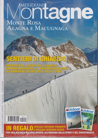 Meridiani Montagne - Monte Rosa Alagna e Macugnaga - + Montagne Outdoor Speciale Piemonte - n. 111 - luglio 2021 - bimestrale - 2 riviste