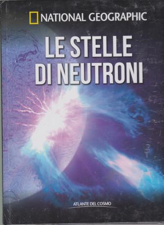 National Geographic   - Le stelle di neutroni-  n. 14 - settimanale- 15/1/2021 - copertina rigida