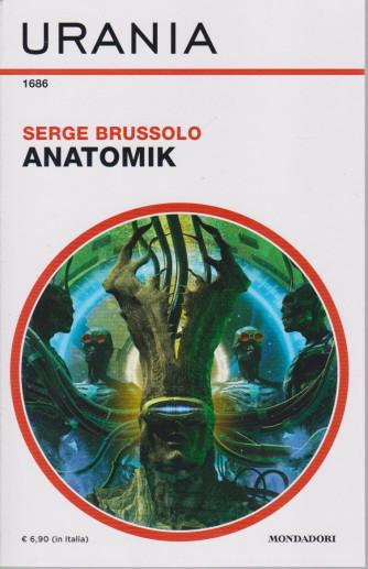 Urania  - Serge Brussolo - Anatomik - n. 1686 - mensile -gennaio 2021