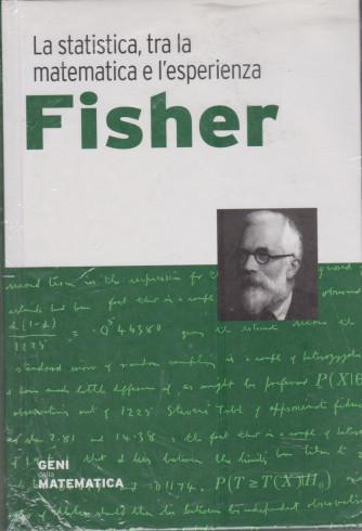Geni della matematica -Fisher- n. 14 - settimanale- 18/6/2021 - copertina rigida