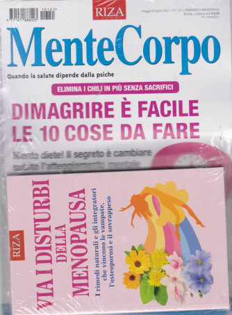 Mentecorpo - + Via i  disturbi della menopausa- n. 151 - maggio - giugno   2021 - bimestrale