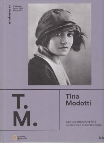 Visionari -I geni della fotografia - Tina Modotti - n. 7 - copertina rigida