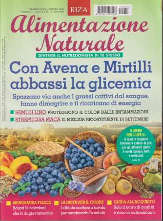 Alimentazione naturale - Con avena e mirtilli abbassi la glicemia-  n. 71  - mensile -settembre 2021