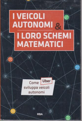 La  matematica che trasforma il mondo  -I veicoli autonomi & i loro schemi matematici -   n. 20  - settimanale -4/6/2021 - copertina rigida