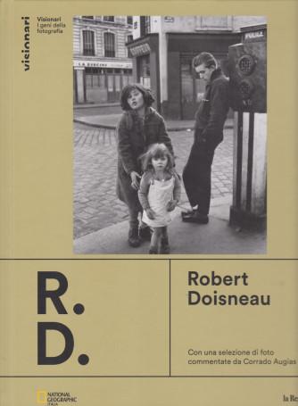 Visionari -I geni della fotografia - Robert Doisneau - n. 4 - copertina rigida