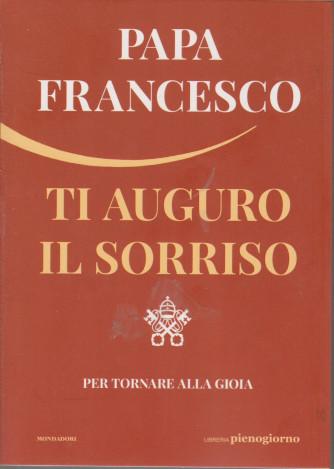 I Libri di Sorrisi Pocket - n. 2 - Papa Francesco - Ti auguro il sorriso -   - settimanale - 30 marzo 2021 - 223 pagine