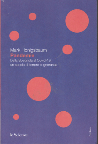 Frontiere - Pandemia - Mark Honigsbaum - n. 28 - 531 pagine