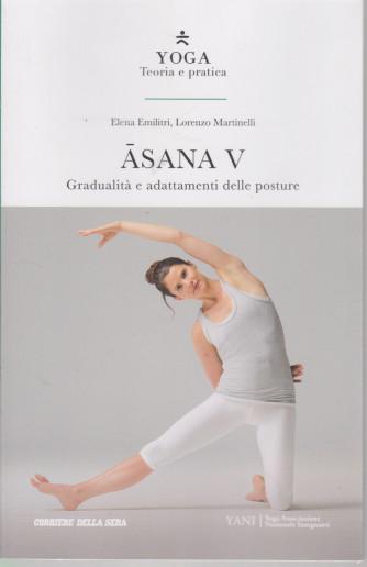 Yoga - Teoria e pratica - Asana V -  n. 16 -  settimanale - 188  pagine