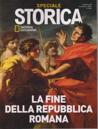 Speciale Storica - National Geographic - La fine della Repubblica romana - n. 55 - bimestrale - novembre 2021