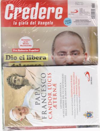 Credere  - La gioia del Vangelo- n. 15 - settimanale - 11 aprile  2020 - + il libro di Papa Francesco -Candor lucis aeternae - rivista + libro
