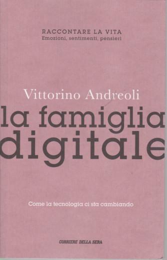 Vittorino Andreoli -La famiglia digitale -    n. 22 - settimanale - 156  pagine