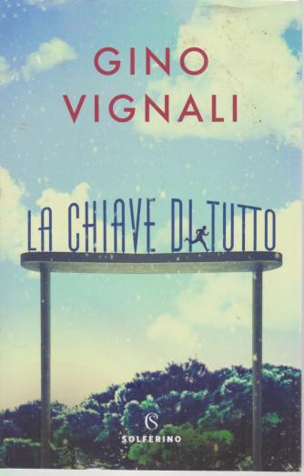 Gino Vignali - La chiave di tutto - n. 1 - settimanale - 237 pagine