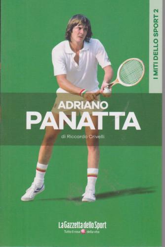 I miti dello sport - Adriano Panatta - Riccardo Crivelli- n. 6 - settimanale - 133 pagine