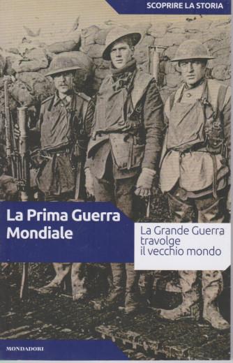 Scoprire la storia - n.35  - La Prima Guerra Mondiale -17/8/2021- settimanale -160 pagine
