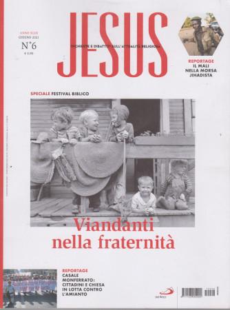 Jesus - n. 6 -Viandanti nella fraternità -giugno   2021-