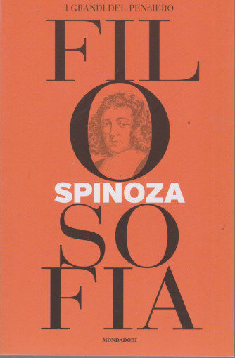 I grandi del pensiero - Filosofia - n.22 - Spinoza   -13/8/2021 - settimanale - 159 pagine
